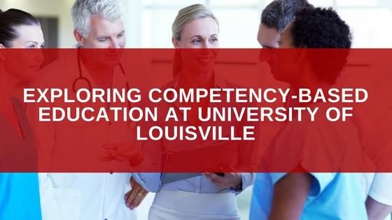 Exploring Competency-Based Education at University of Louisville