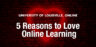 5 Reasons to Love Online Learning This Valentine's Day